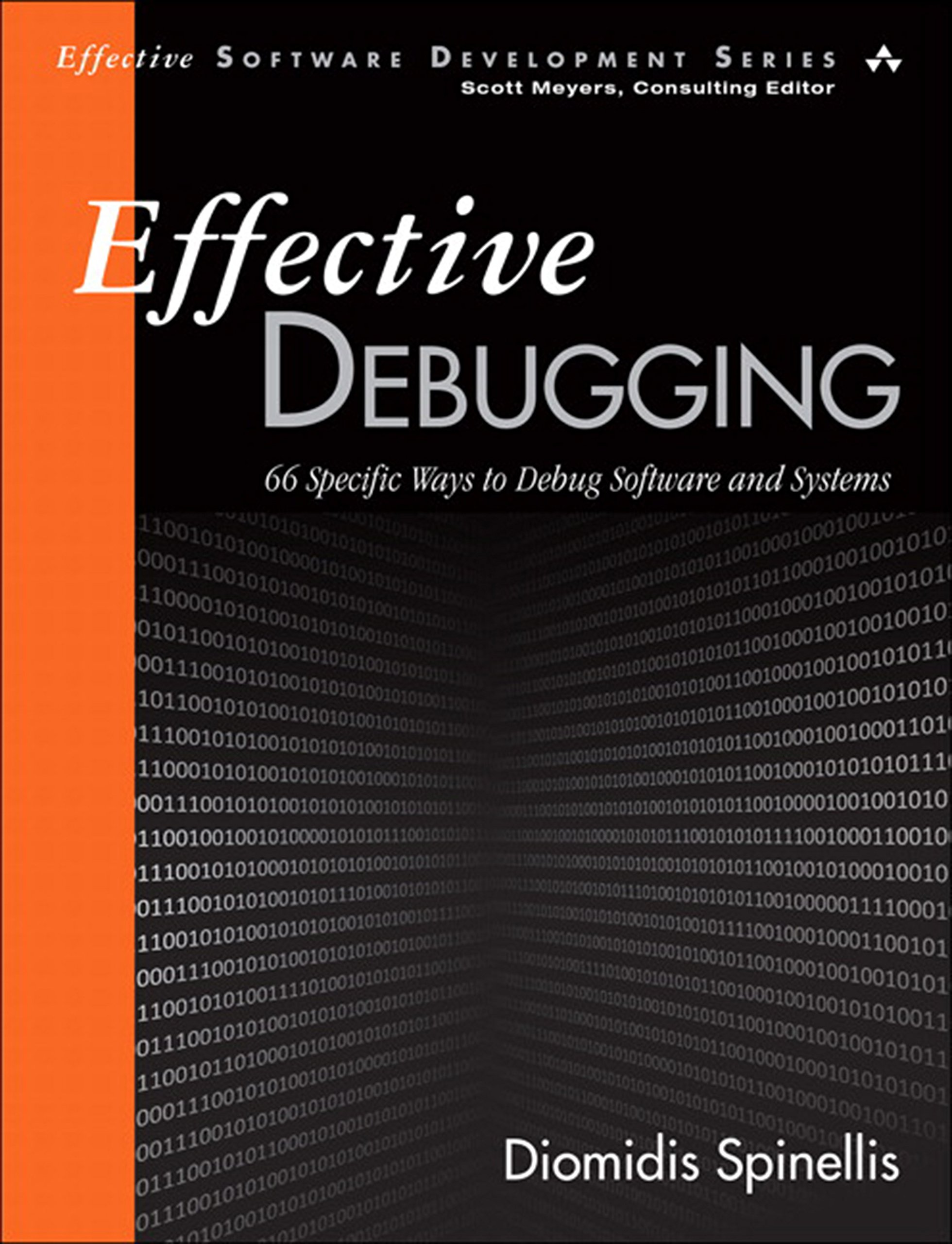 Effective Debugging: 66 Specific Ways To Debug Software And Systems:  Diomidis Spinellis: 9789352866588: Amazon.com: Books