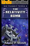 The Relativity Bomb: Sic Transit Terra Book 3
