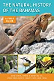 The Natural History of The Bahamas: A Field Guide