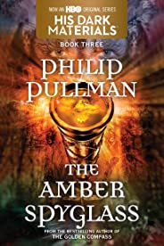 His Dark Materials: The Amber Spyglass (Book 3)