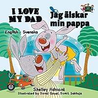 I Love My Dad (english swedish kids books, swedish baby book, swedish childrens book): swedish for beginners (English Swedish Bilingual Collection)