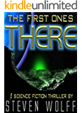 The First Ones There: A Science Fiction Thriller