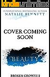 Beauty & Wreckage (Broken Crowns Book 2)