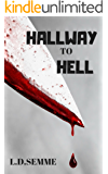 HALLWAY TO HELL(an extreme horror): PART 1