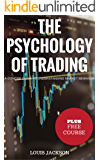 The Psychology of Trading: A Concise Guide to Understanding Market Behavior