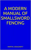 A Modern Manual Of Smallsword Fencing (English