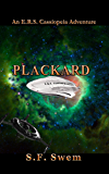 Plackard (An ERS Cassiopeia Adventure Book 2)