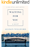 Waiting for You: A Story of Loss, Grief, and Love