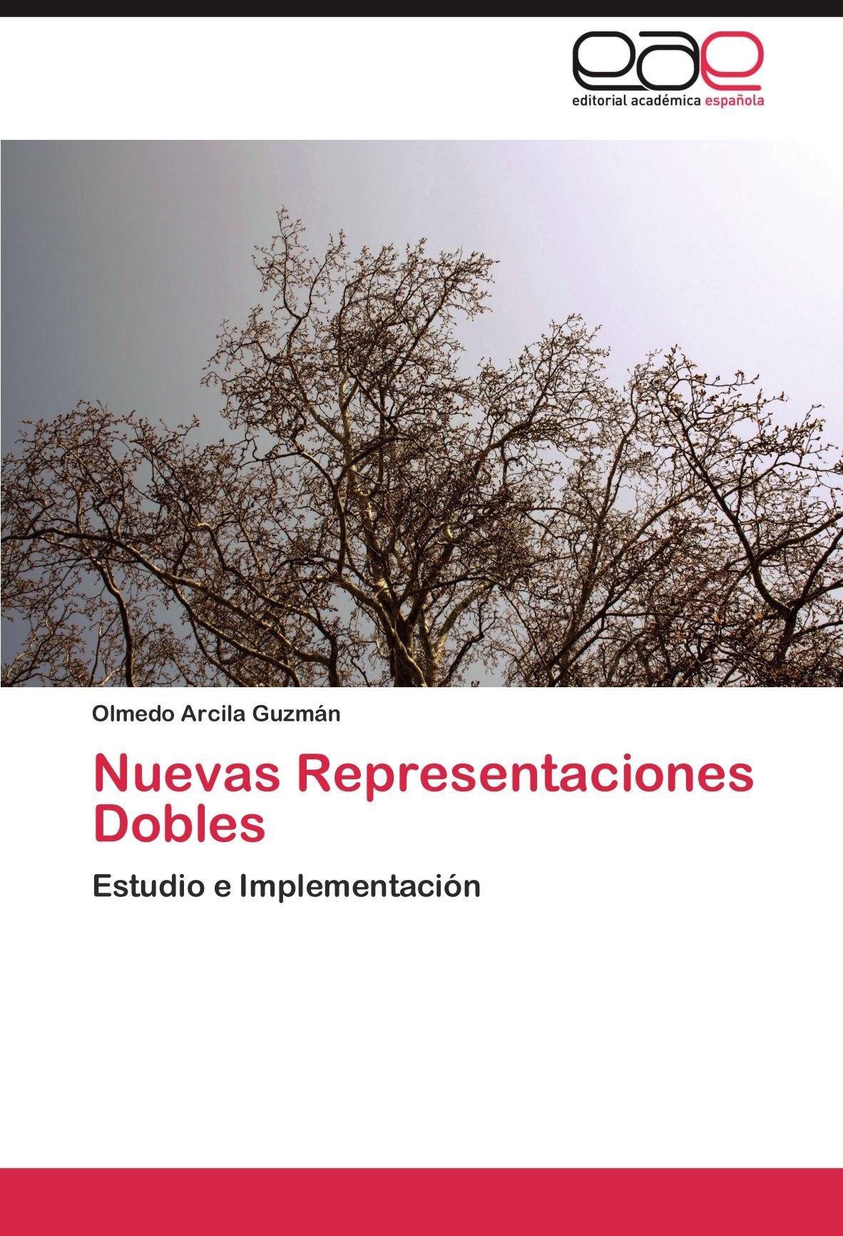 Nuevas Representaciones Dobles: Estudio e Implementación (Spanish Edition): Olmedo Arcila Guzmán: 9783845484365: Amazon.com: Books