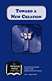 Helping Hand June - August 2016: Toward a New Creation (The Helping Hand in Bible Study Book 132)