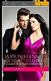 La vie des gens riches et célèbres: épisode 4-jeu de séduction