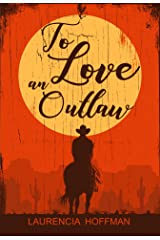 To Love an Outlaw Kindle Edition