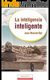 La inteligencia inteligente (Spanish Edition)