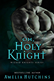 Oh, Holy Knight (Wicked Knights) (English Edition)