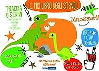 Dinosauri! Il Mio Libro Degli Stencil. Ediz. A