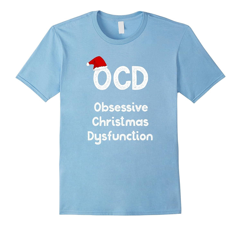 OCD Obsessive Christmas Dysfunction Shirt Funny Gag Gift Tee