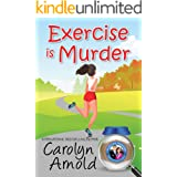 Exercise is Murder (McKinley Mysteries: Short & Sweet Cozies Book 12)