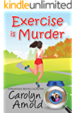 Exercise is Murder (McKinley Mysteries: Short & Sweet Cozies Book 12)