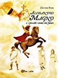 Alessandro Magno e i prescelti venuti dal futuro