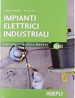 Schemi Elettrici Industriali Pdf : Amazon.it: impianti elettrici industriali. con cd rom massimo