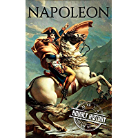 Napoleon: A Life From Beginning To End (Military Biographies Book 1) (English Edition)