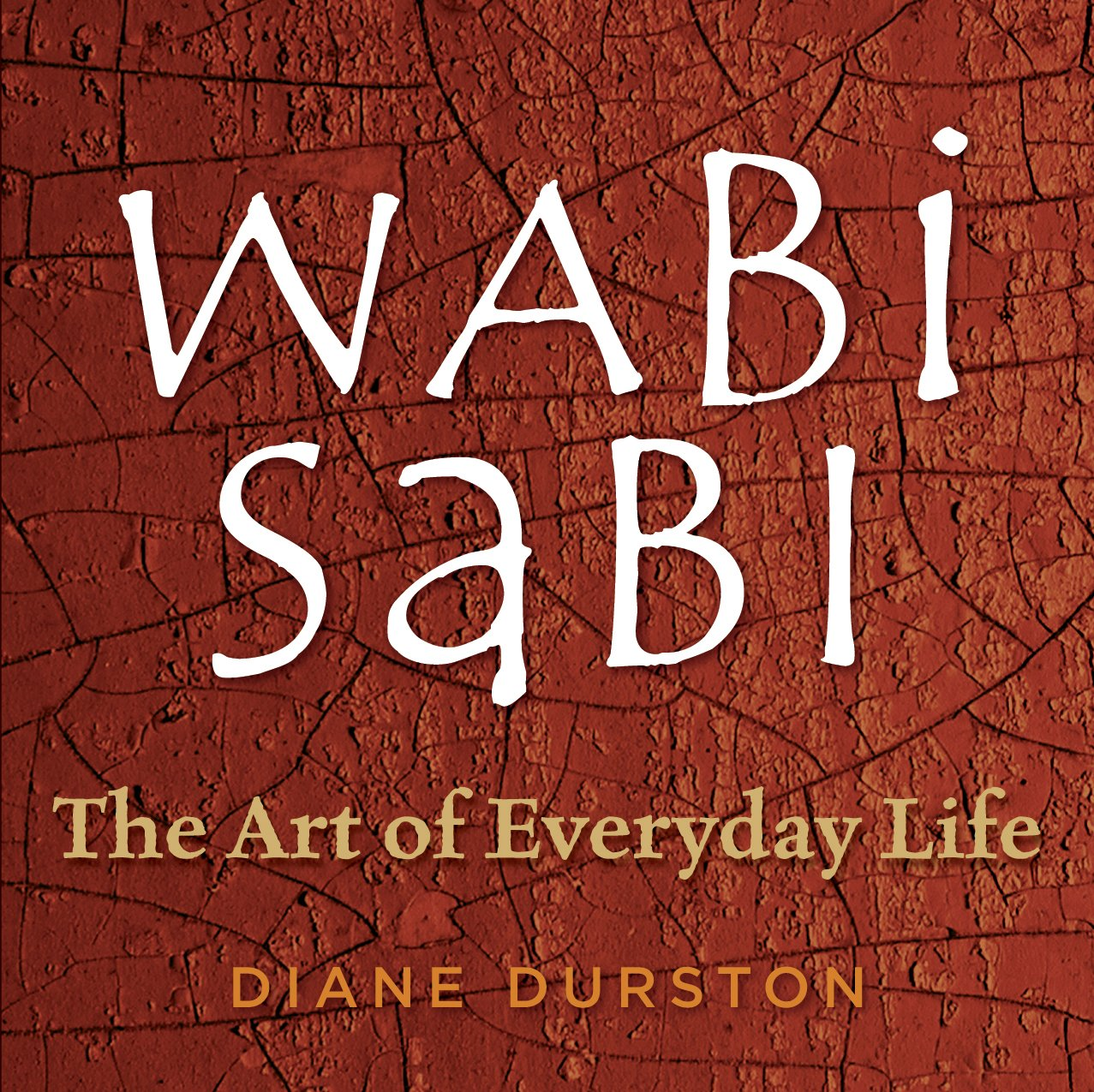 Wabi Sabi: The Art of Everyday Life