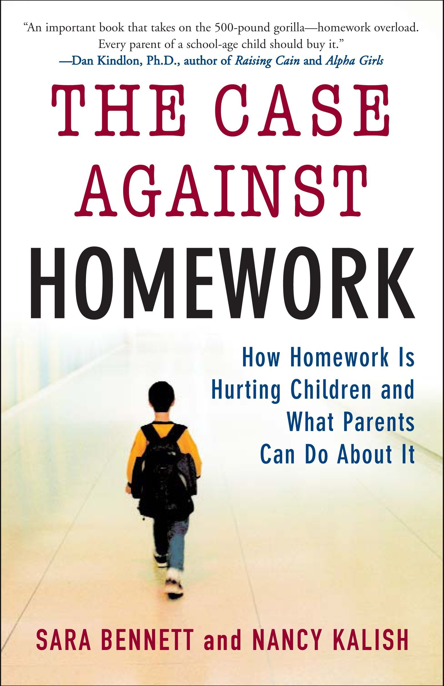 Read Online The Case Against Homework: How Homework Is Hurting Children and What Parents Can Do About It pdf epub