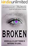 Broken: When all is lost there is nothing to lose... (Cage of Lies Book 3)