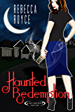 Haunted Redemption (The Cascade Book 1)