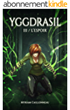 Yggdrasil - L'Espoir: Tome 3