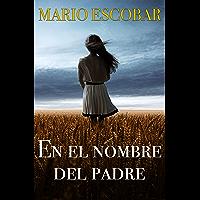 En el nombre del Padre: Suspense en estado puro (Crímenes del Norte nº 1) (Spanish Edition)