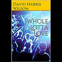 Whole Lotta Love (English Edition)