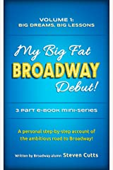 My Big Fat Broadway Debut! Volume 1: Big Dreams, Big Lessons Kindle Edition