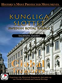 Global Treasures – Kungliga Slottet – Swedish Royal Palace, Sweden