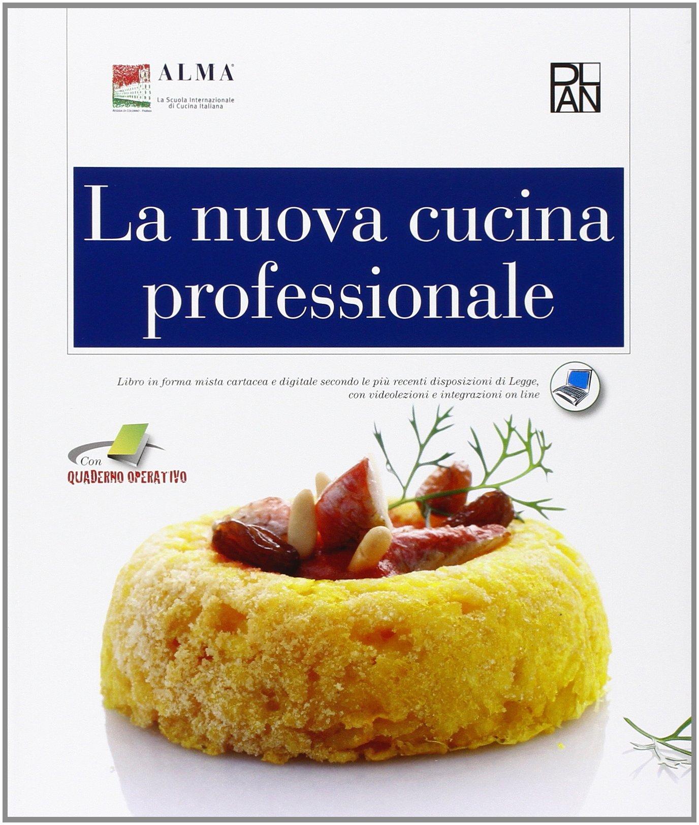la nuova cucina professionale per gli ist e scuole alberghiere amazonit alma libri