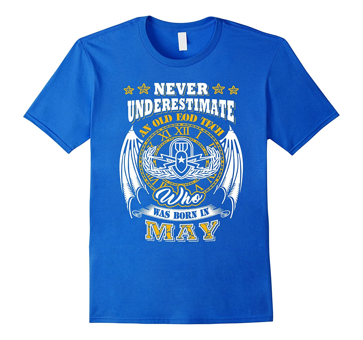 EOD shirt, Never underestimate an old eod tech who was born