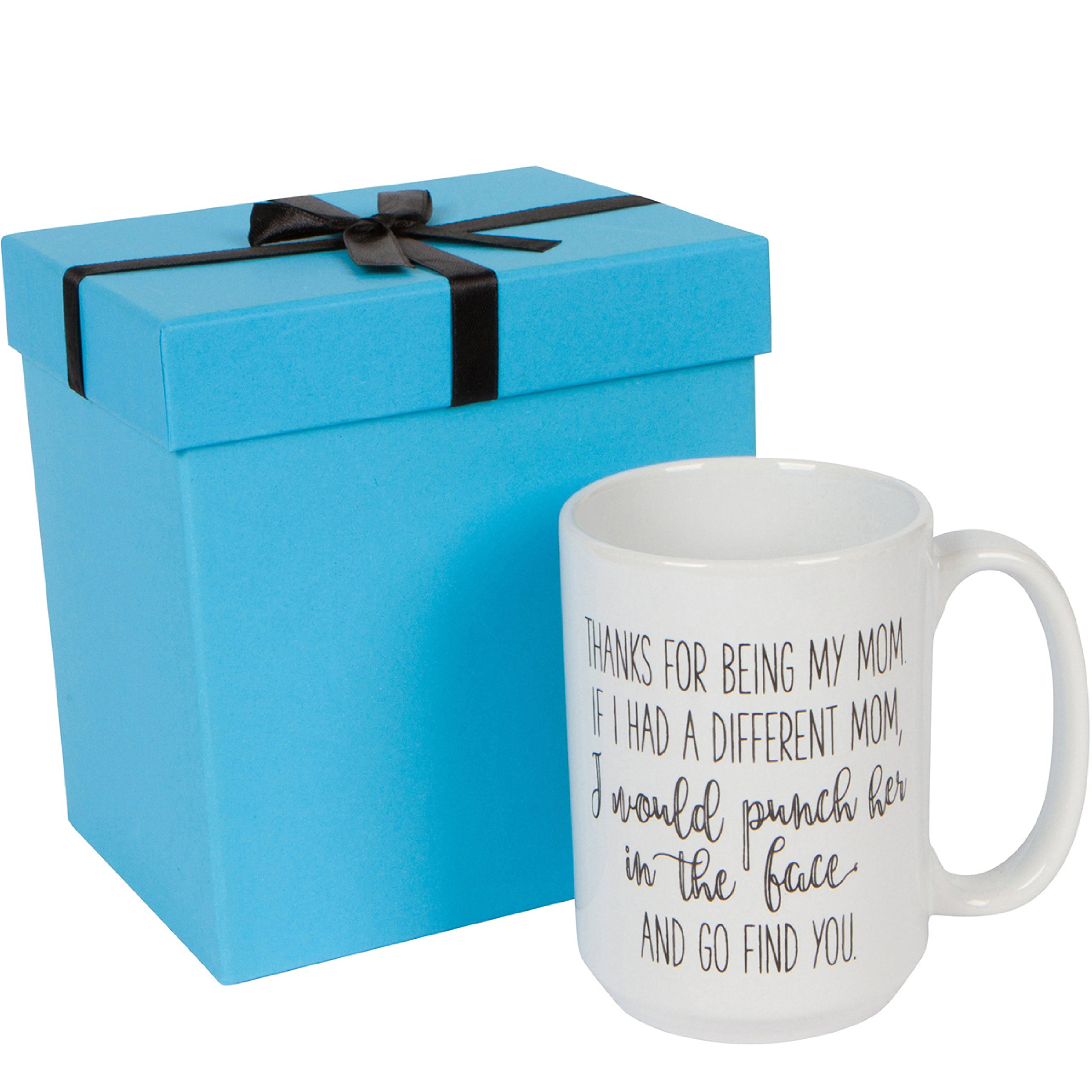 Mom Birthday Gift - Thanks For Being My Mom, If I Had a Different Mom, I Would Punch Her In The Face and Go Find You | 15 Oz Ceramic Coffee Mug | Funny Birthday Gift For Mom Mug | Gift Wrapped by Saltwater Blue Glassware