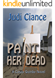 Paint Her Dead (A Casey Quinby Mystery Book 2)