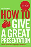 How To Give A Great Presentation (How To: Academy)
