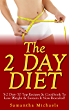 The 2 Day Diet: 5:2 Diet- 70 Top Recipes & Cookbook To Lose Weight & Sustain It Now Revealed! (Fasting Day Edition)