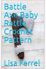 Battle Axe Baby Rattle Crochet Pattern Kindle Edition