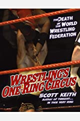 Wrestling's One Ring Circus: The Death of the World Wrestling Federation Paperback