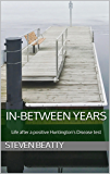 In-Between Years: Life after a positive Huntington's Disease test