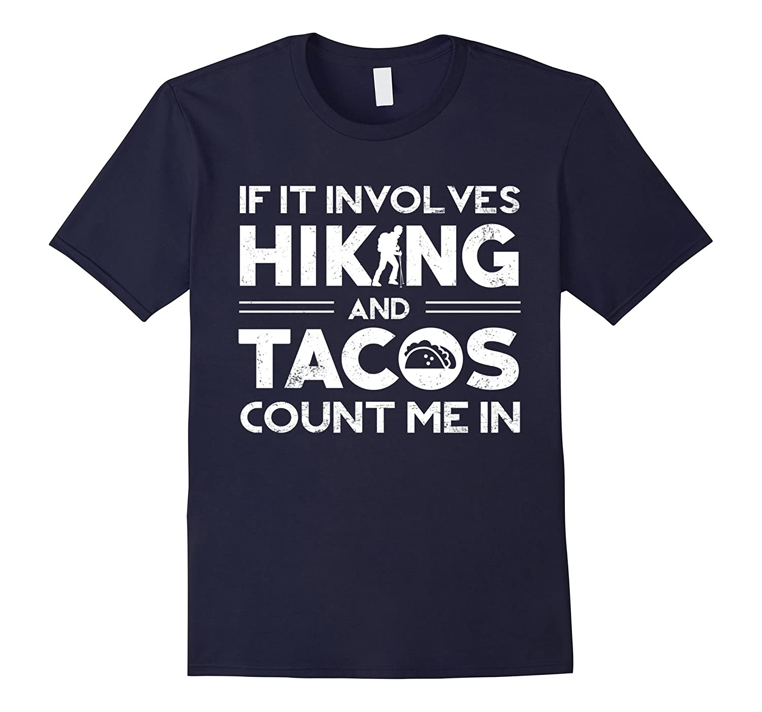 If It Involves Hiking  Tacos Count Me In T-Shirts-Vaci