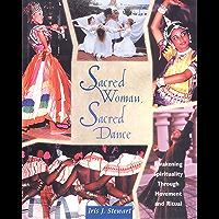 Sacred Woman, Sacred Dance: Awakening Spirituality Through Movement and Ritual book cover