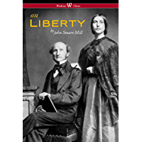 On Liberty (Wisehouse Classics - The Authoritative Harvard Edition 1909) (English Edition)