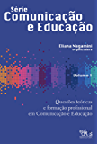 Questões teóricas e formação profissional em comunicação e educação, Vol. 1