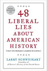 48 Liberal Lies About American History: (That You Probably Learned in School) Kindle Edition
