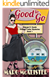 Good to Go: Georgie B. Goode Vintage Trailer Mysteries Book 1