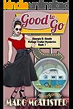 Good to Go: Georgie B. Goode Vintage Trailer Mysteries Book 1